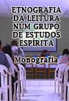 ETNOGRAFIA DA LEITURA NUM GRUPO DE ESTUDOS ESPÍRITA