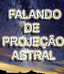 falando de projeção astral - Luiz Roberto Mattos