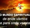 o-mundo-espiritual - de onde viemos e para onde vamos - Luiz Roberto Mattos