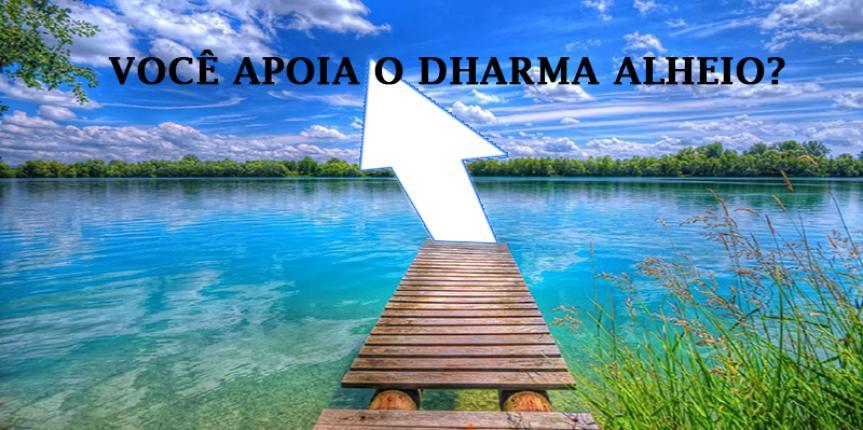 APOIO AO DHARMA ALHEIO