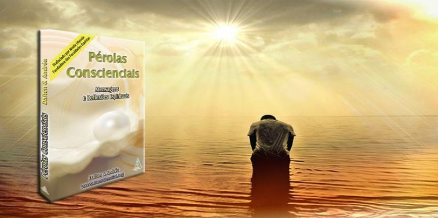 Pérolas Conscienciais – Espiritualidade enamorada